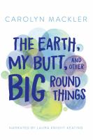 Cover image for The earth, my butt, and other big round things. bk. 1 [sound recording CD] : Virginia Shreves series