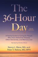 Cover image for The 36-hour day, 6th edition a family guide to caring for people who have alzheimer's disease, related dementias and memory loss