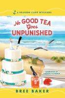 Cover image for No good tea goes unpunished. bk. 2 [sound recording CD] : Seaside Cafe mystery series