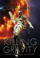 Cover image for Killing gravity. bk. 1 [sound recording CD] : Voidwitch series