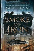 Cover image for Smoke and iron. dn bk. 4 [Playaway] : Great Library series