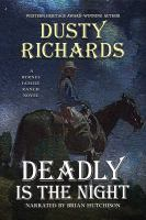 Cover image for Deadly is the night. bk. 9 [sound recording CD] : Byrnes Family Ranch series