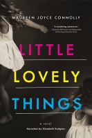 Cover image for Little lovely things [sound recording CD] : a novel