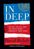 """Imagen de portada para In deep [sound recording CD] : the FBI, the CIA, and the truth about America's """"deep state"""""""