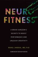 Cover image for Neurofitness a brain surgeon's secrets to boost performance & unleash creativity