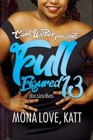Cover image for Carl Weber presents full figured 13