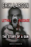 Cover image for Lethal passage The story of a gun.