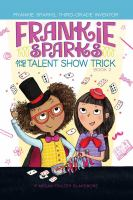 Cover image for Frankie Sparks and the talent show trick. bk. 2 [sound recording CD] : Frankie Sparks, third-grade inventor series