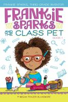 Cover image for Frankie Sparks and the class pet. bk. 1 [sound recording CD] : Frankie Sparks, third-grade inventor series