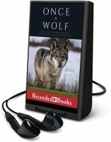 Cover image for Once a wolf [Playaway] : the science behind our dogs' astonishing genetic evolution
