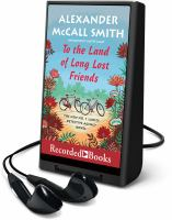 Cover image for To the land of long lost friends. bk. 20 : No. 1 Ladies' Detective Agency series