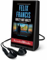 Cover image for Guilty not guilty. bk. 9 [Playaway] : Dick Francis series
