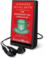 Cover image for The peppermint tea chronicles. bk. 13 [Playaway] : 44 Scotland Street series