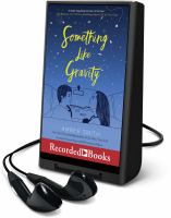Cover image for Something like gravity [Playaway]