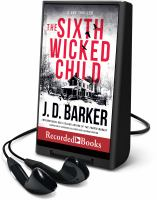 Imagen de portada para The sixth wicked child. bk. 3 [Playaway] : 4MK thriller series