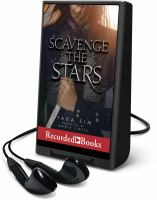 Cover image for Scavenge the stars. bk. 1 [Playaway] : Scavenge the stars series