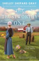 Cover image for The trustworthy one. bk. 4 : Walnut Creek series