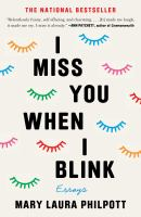 Cover image for I miss you when I blink : essays