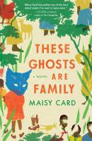 Cover image for These ghosts are family : a novel