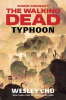 Imagen de portada para Robert Kirkman's The walking dead : typhoon : a novel : Walking dead series