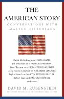 Cover image for The American story : conversations with master historians