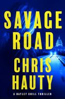 Cover image for Savage road. bk. 2 : Hayley Chill thriller series