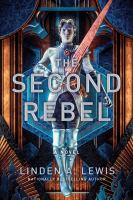Cover image for The second rebel. bk. 2 : a novel : First sister trilogy series