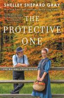 Cover image for The protective one. bk. 3 : Walnut Creek series