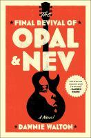 Imagen de portada para The final revival of Opal & Nev : a novel