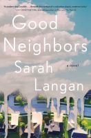 Imagen de portada para Good neighbors : a novel