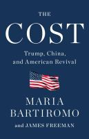 Cover image for The cost : Trump, China, and American revival