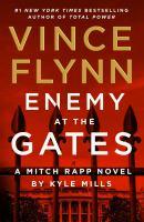 Imagen de portada para Enemy at the gates. bk. 20 : Mitch Rapp series