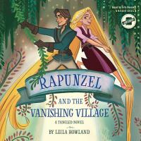 Cover image for Rapunzel and the vanishing village [sound recording CD]. bk. 2 : Tangled series