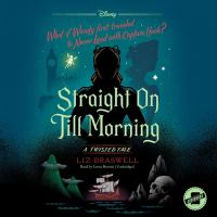 Cover image for Straight on till morning. bk. 8 [sound recording CD] : Twisted tales series
