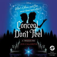 Cover image for Conceal, don't feel. bk. 7 [sound recording CD] : Twisted tales series