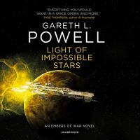 Cover image for Light of impossible stars. bk. 3 [sound recording CD] : Embers of war series