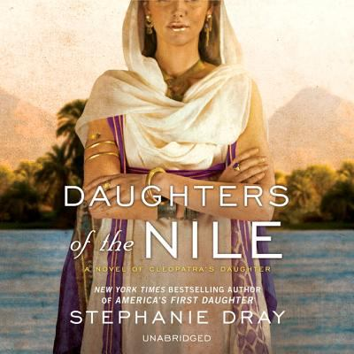 Cover image for Daughters of the Nile. bk. 3 [sound recording CD] : Clepatra's Daughter series
