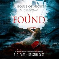 Imagen de portada para Found. bk. 4 [sound recording CD] : House of Night Otherworld series
