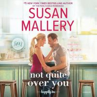 Cover image for Not quite over you. bk. 4 [sound recording CD] : Happily Inc. series