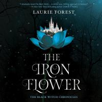 Cover image for The iron flower. bk. 2 [sound recording CD] : Black Witch Chronicles series