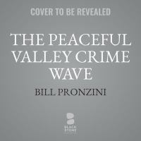 Cover image for The Peaceful Valley crime wave [sound recording CD]