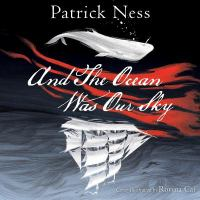 Cover image for And the ocean was our sky [sound recording CD]