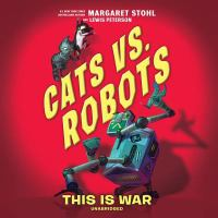 Cover image for This is war [sound recording CD]. bk. 1 : Cats vs. Robots series