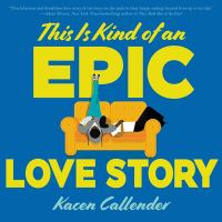 Cover image for This is kind of an epic love story [sound recording CD]