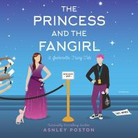 Cover image for The princess and the fangirl : a geekerella fairytale. bk. 2 [sound recording CD] : Once upon a con series