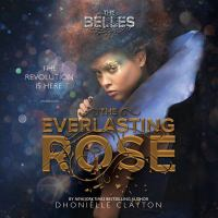 Cover image for The everlasting rose. bk. 2 [sound recording CD] : Belles series