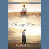 Cover image for Healing hearts. bk. 1 [sound recording CD] : Proper Romance western series