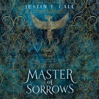 Cover image for Master of sorrows. bk. 1 [sound recording CD] : Silent Gods series