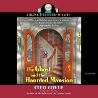 Cover image for The ghost and the haunted mansion. bk. 5 [sound recording CD] : Haunted bookshop series