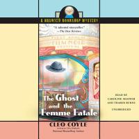 Cover image for The ghost and the femme fatale. bk. 4 [sound recording CD] : Haunted bookshop series